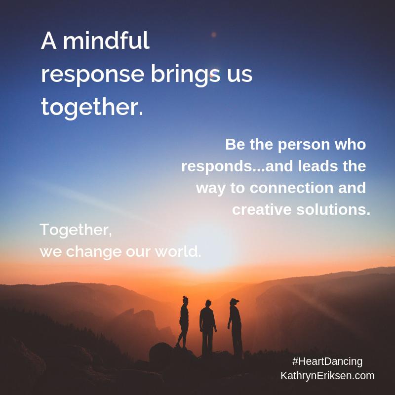 Mindful Response